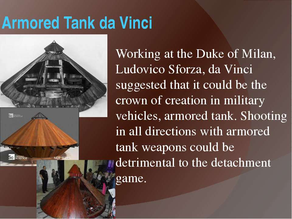 Armored Tank da Vinci Working at the Duke of Milan, Ludovico Sforza, da Vinci...