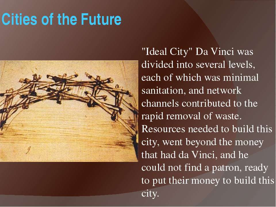 "Cities of the Future ""Ideal City"" Da Vinci was divided into several levels, e..."