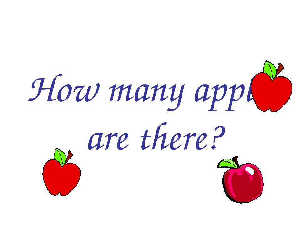 How many apples are there?