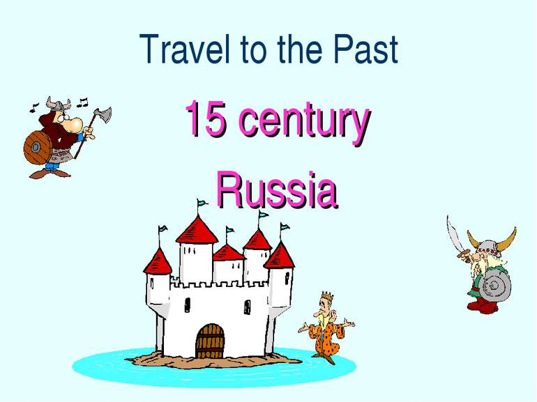 Travel to the Past 15 century Russia