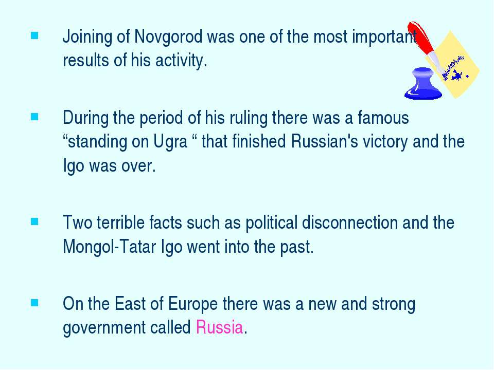 Joining of Novgorod was one of the most important results of his activity. Du...