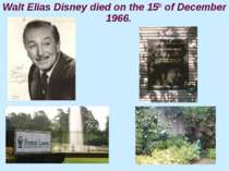 Walt Elias Disney died on the 15th of December 1966.