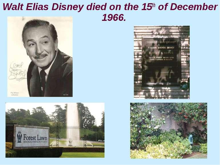 Walt Elias Disney died on the 15th of December 1966.