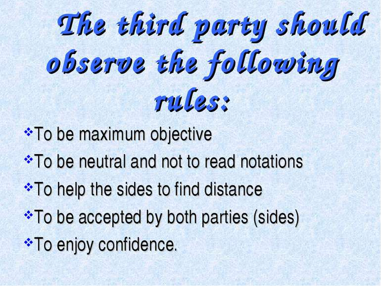 The third party should observe the following rules: To be maximum objective T...