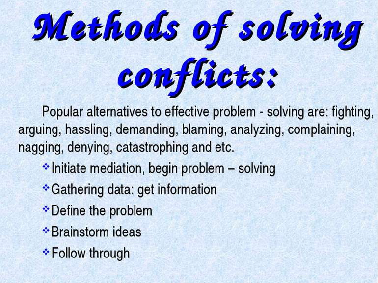 Methods of solving conflicts: Popular alternatives to effective problem - sol...
