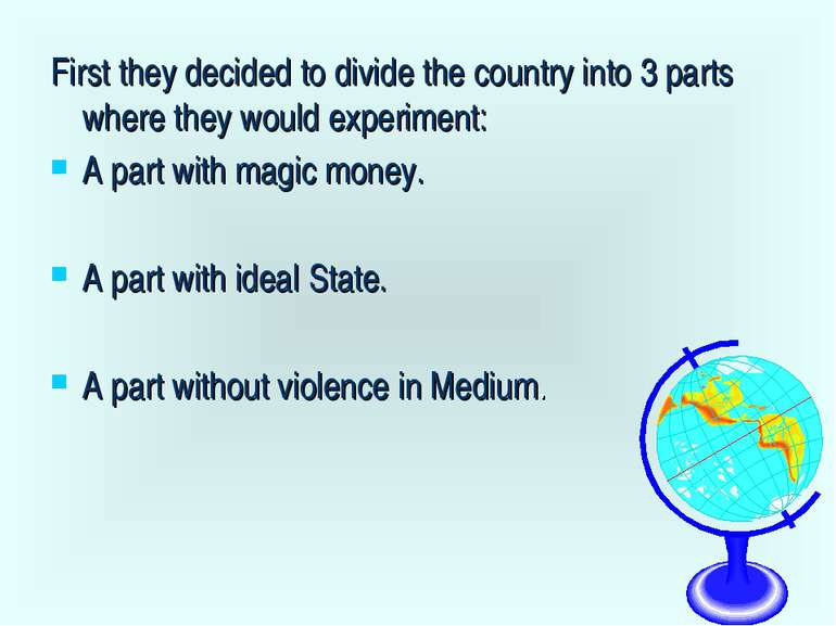 First they decided to divide the country into 3 parts where they would experi...