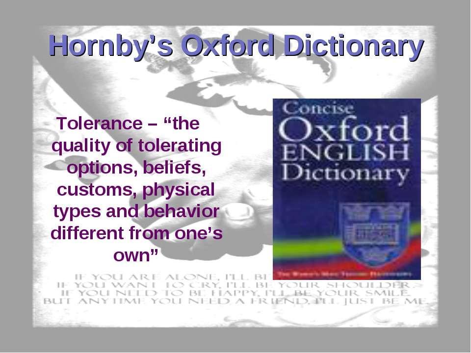 "Hornby's Oxford Dictionary Tolerance – ""the quality of tolerating options, be..."