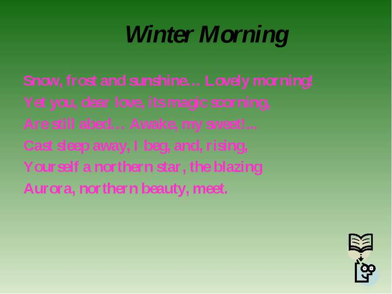 Winter Morning Snow, frost and sunshine… Lovely morning! Yet you, dear love, ...