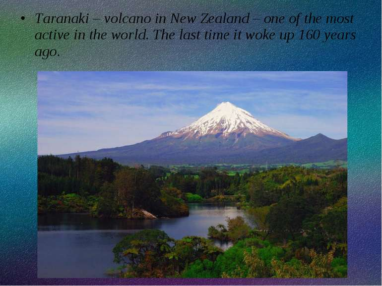 Taranaki – volcano in New Zealand – one of the most active in the world. The ...