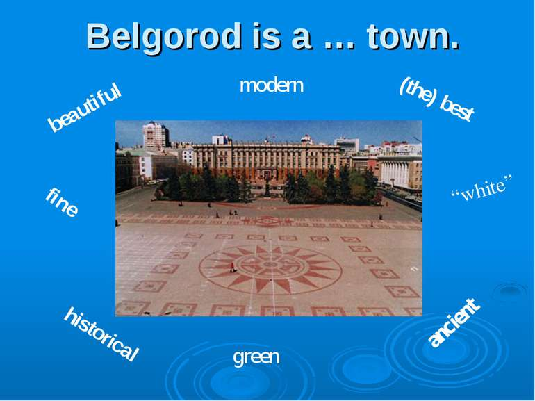 "Belgorod is a … town. beautiful historical green (the) best ancient ""white"" f..."