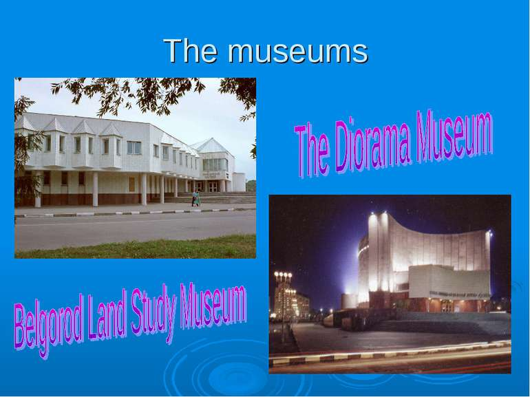 The museums