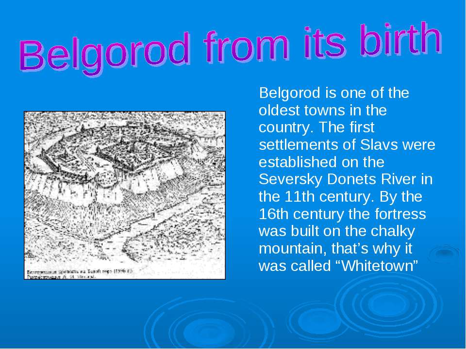 Belgorod is one of the oldest towns in the country. The first settlements of ...