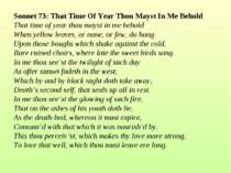 Sonnet 73: That Time Of Year Thou Mayst In Me Behold That time of year thou m...