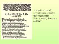 A sonnet is one of several forms of poetry that originated in Europe, mainly ...