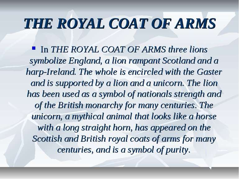 THE ROYAL COAT OF ARMS In THE ROYAL COAT OF ARMS three lions symbolize Englan...