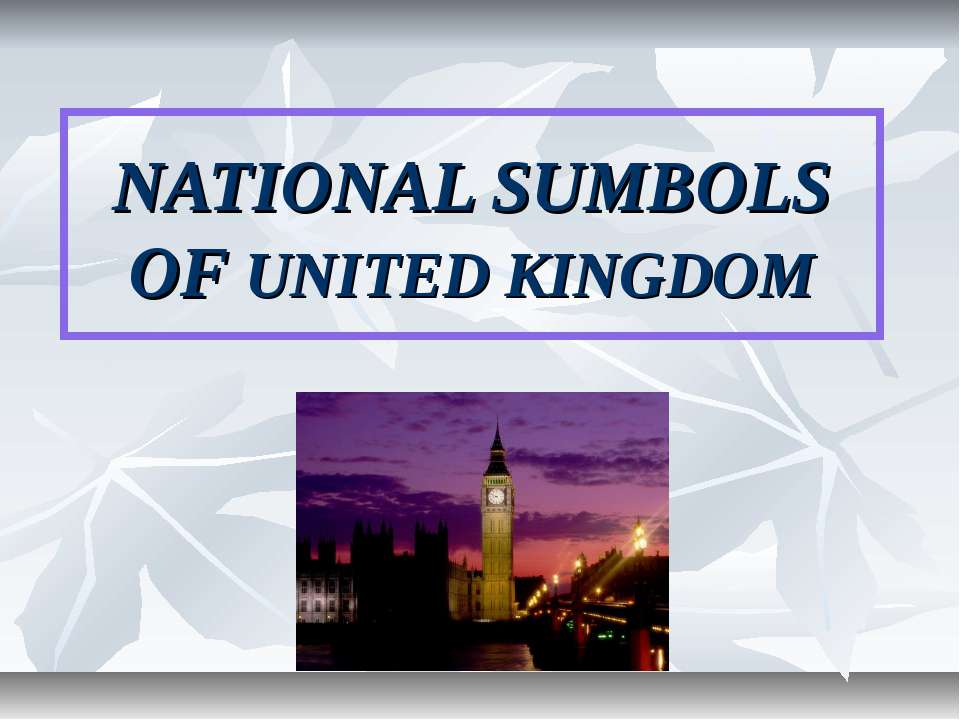 NATIONAL SUMBOLS OF UNITED KINGDOM