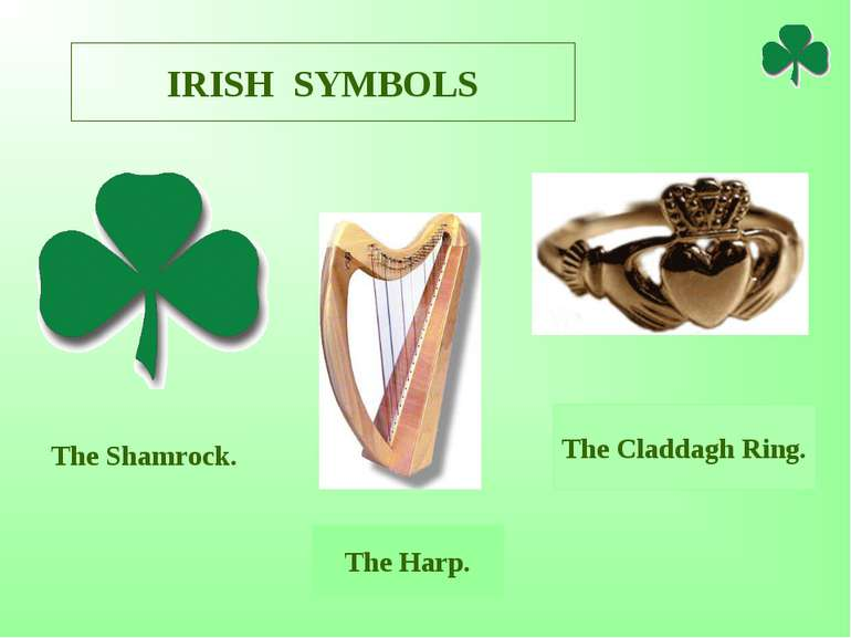 IRISH SYMBOLS The Shamrock. The Harp. The Claddagh Ring.