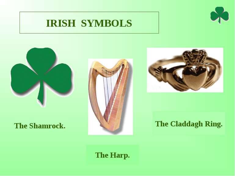 IRISH SYMBOLS The Shamrock. The Harp. The Claddagh Ring.