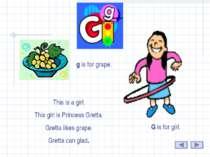 G This is a girl. This girl is Princess Gretta. Gretta likes grape. Gretta ca...