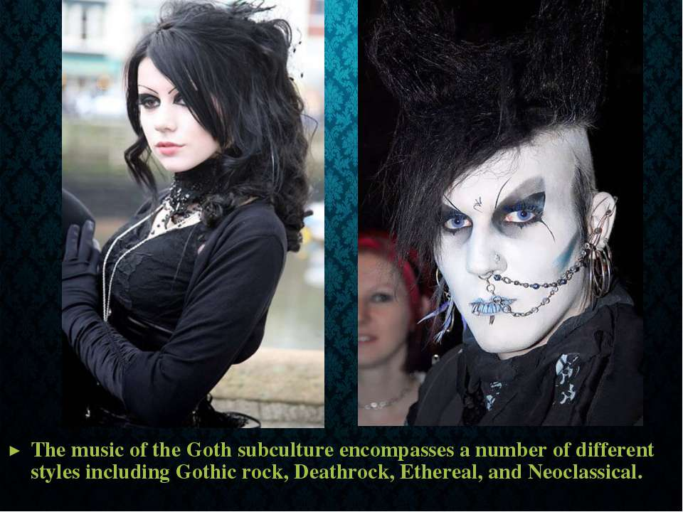 The music of the Goth subculture encompasses a number of different styles inc...