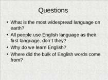 Questions What is the most widespread language on earth? All people use Engli...