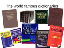 The world famous dictionaries
