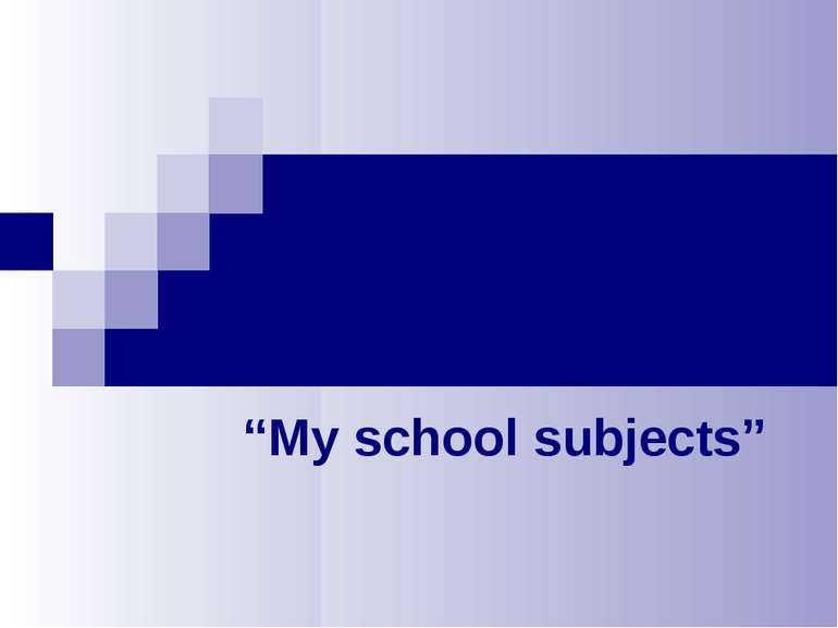 """My school subjects"""