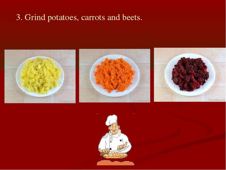 3. Grind potatoes, carrots and beets.