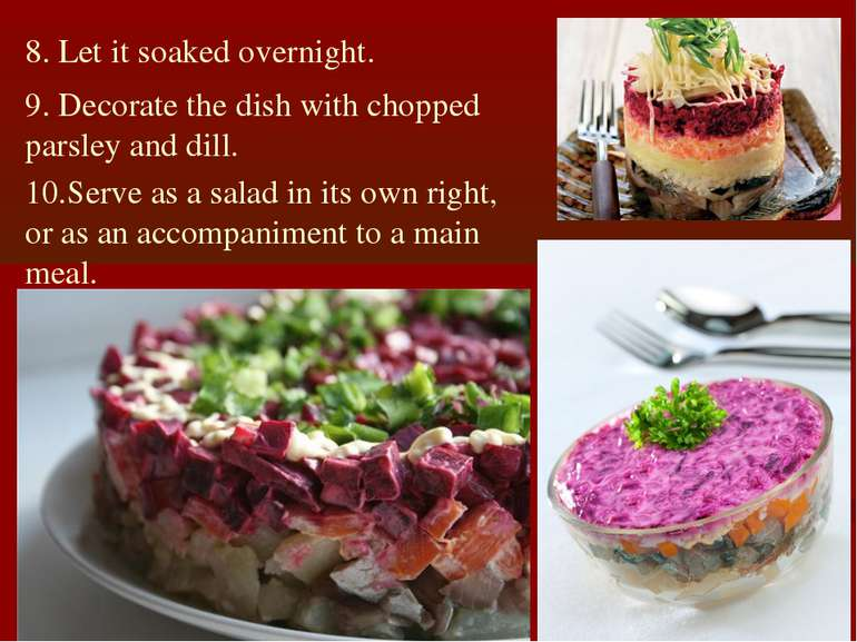 8. Let it soaked overnight. 9. Decorate the dish with chopped parsley and dil...