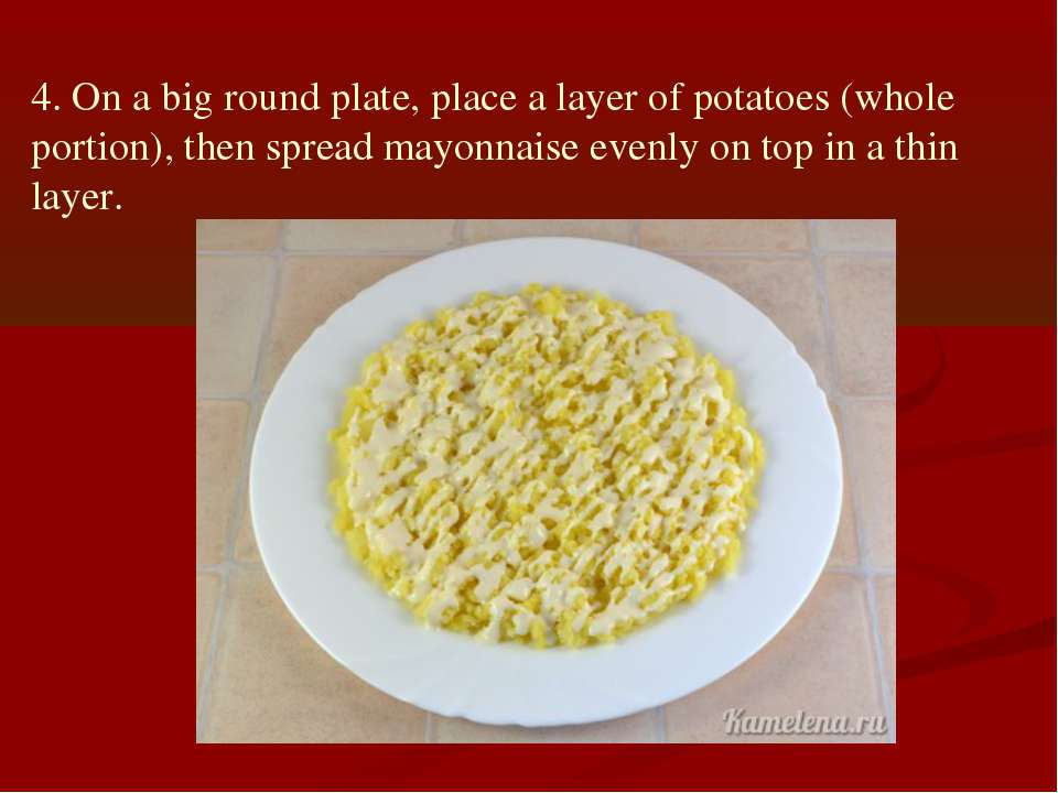 4. On a big round plate, place a layer of potatoes (whole portion), then spre...