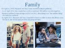 Family On April 4, 2008, Beyoncé and Jay-Z were married without publicity. As...