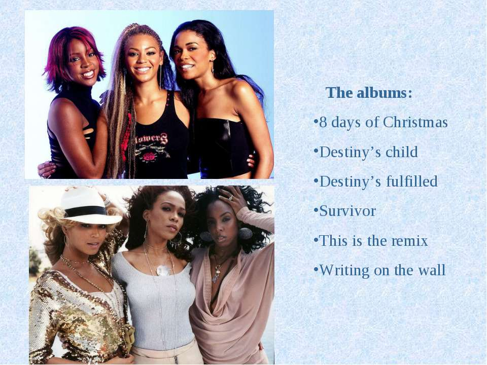 The albums: 8 days of Christmas Destiny's child Destiny's fulfilled Survivor ...