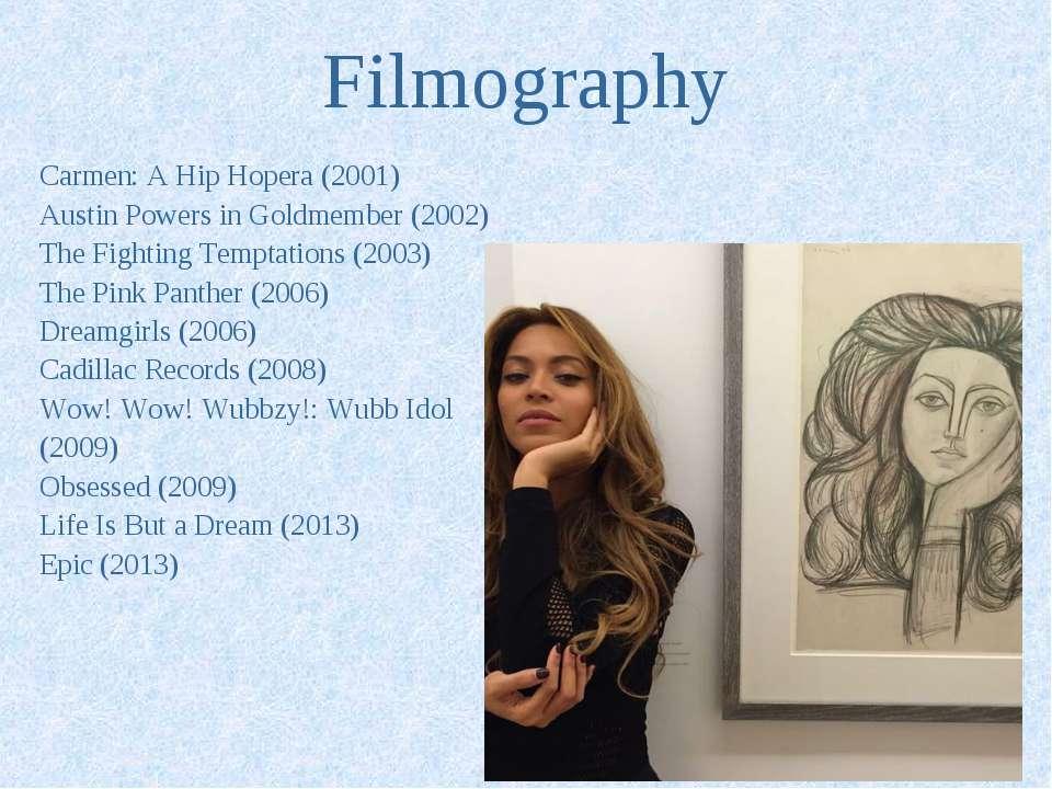 Filmography Carmen: A Hip Hopera(2001) Austin Powers in Goldmember(2002) Th...