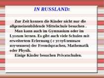 IN RUSSLAND: Zur Zeit konnen die Kinder nicht nur die allgemeinenbildende Mit...