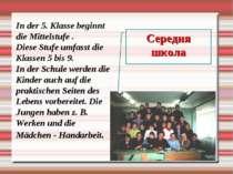 Середня школа In der 5. Klasse beginnt die Mittelstufe . Diese Stufe umfasst ...