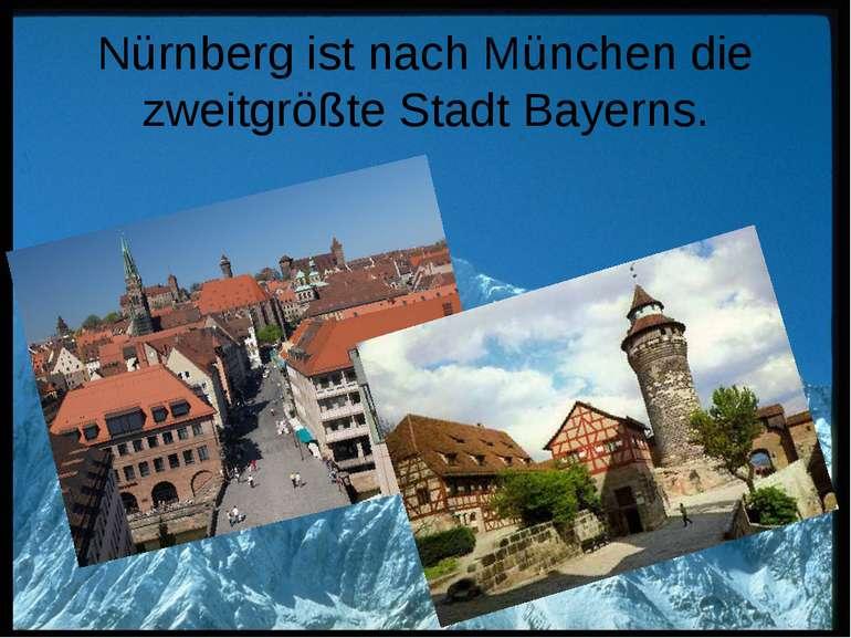 Nürnberg ist nach München die zweitgrößte Stadt Bayerns.