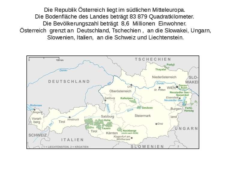 Die Republik Österreich liegt im südlichen Mitteleuropa. Die Bodenfläche des ...
