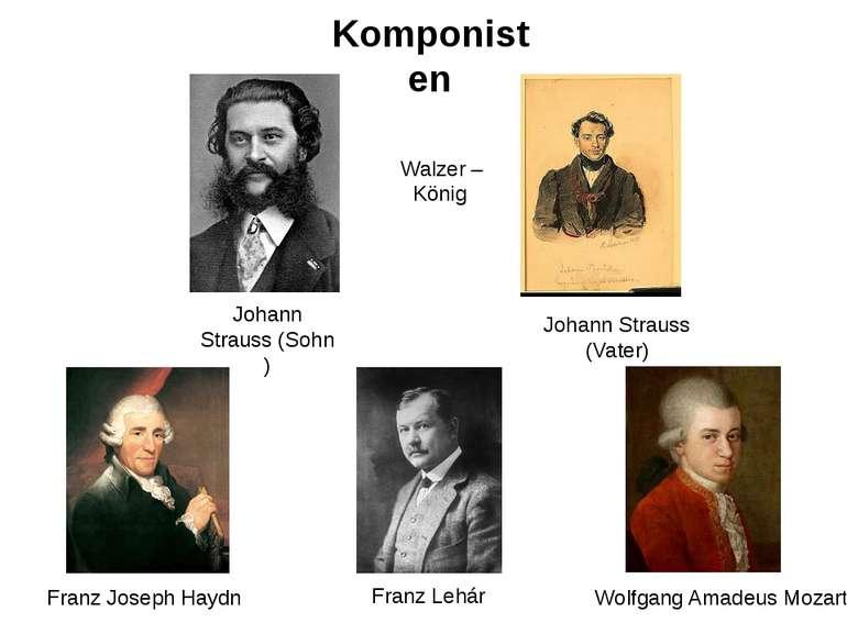 Komponisten Franz Joseph Haydn Franz Lehár Wolfgang Amadeus Mozart Johann Str...