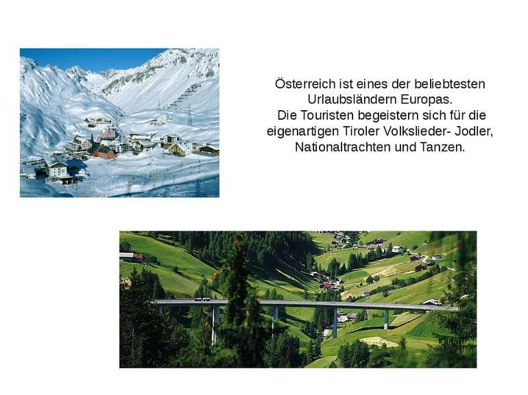 Österreich ist eines der beliebtesten Urlaubsländern Europas. Die Touristen b...