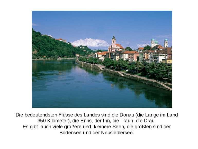 Die bedeutendsten Flüsse des Landes sind die Donau (die Lange im Land 350 Kil...