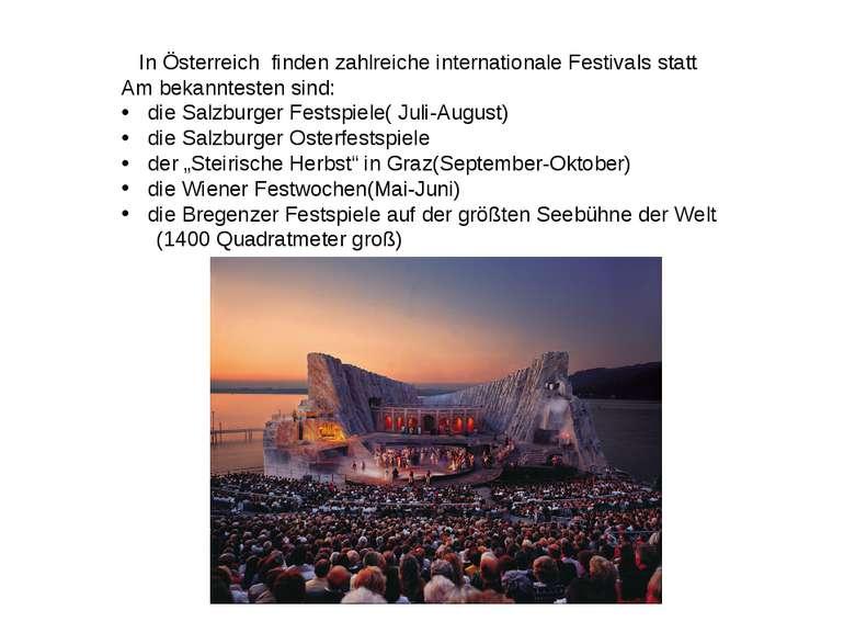In Österreich finden zahlreiche internationale Festivals statt Am bekannteste...