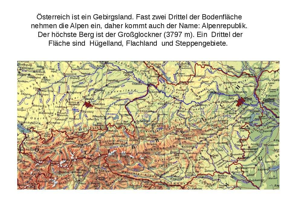 Österreich ist ein Gebirgsland. Fast zwei Drittel der Bodenfläche nehmen die ...