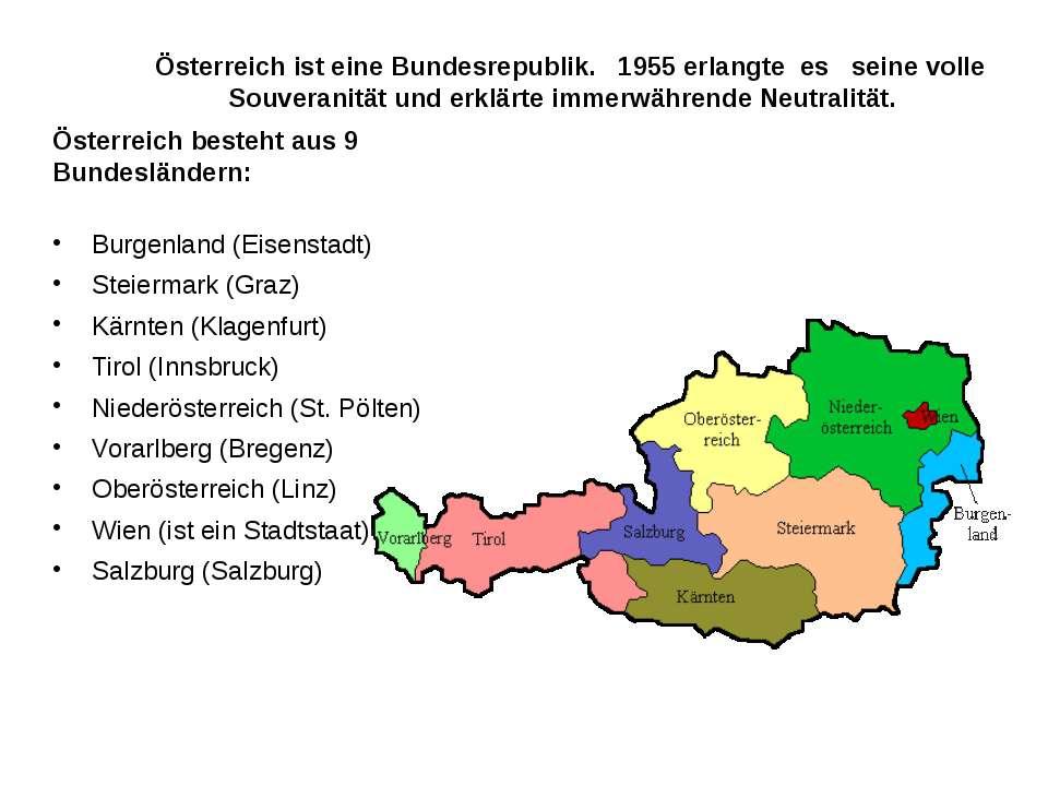 Österreich ist eine Bundesrepublik. 1955 erlangte es seine volle Souveranität...