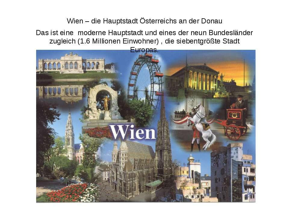 Wien – die Hauptstadt Österreichs an der Donau Das ist eine moderne Hauptstad...