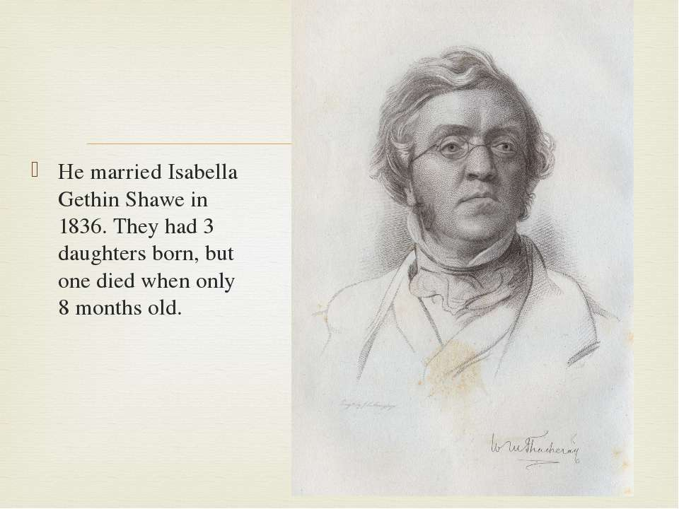 He married Isabella Gethin Shawe in 1836. They had 3 daughters born, but one ...