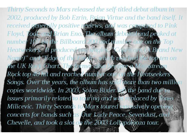 Thirty Seconds to Mars released theself-titled debut albumin 2002, produced...