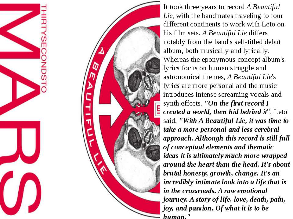 It took three years to record A Beautiful Lie, with the bandmates traveling t...