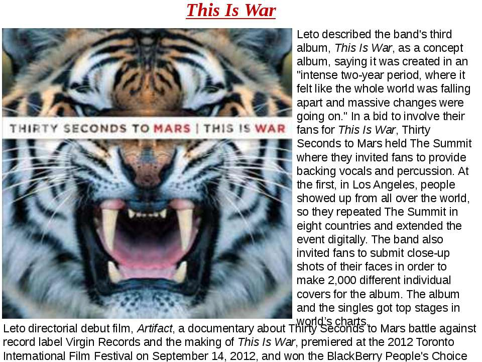 Leto described the band's third album, This Is War, as a concept album, sayin...
