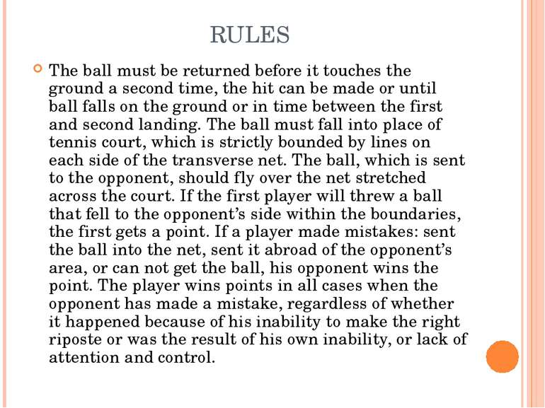 RULES The ball must be returned before it touches the ground a second time, t...