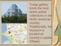 Today gallery holds the best works artists` collections in the North American...